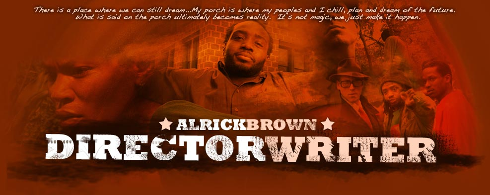 The Official Site of Filmmaker Alrick Brown